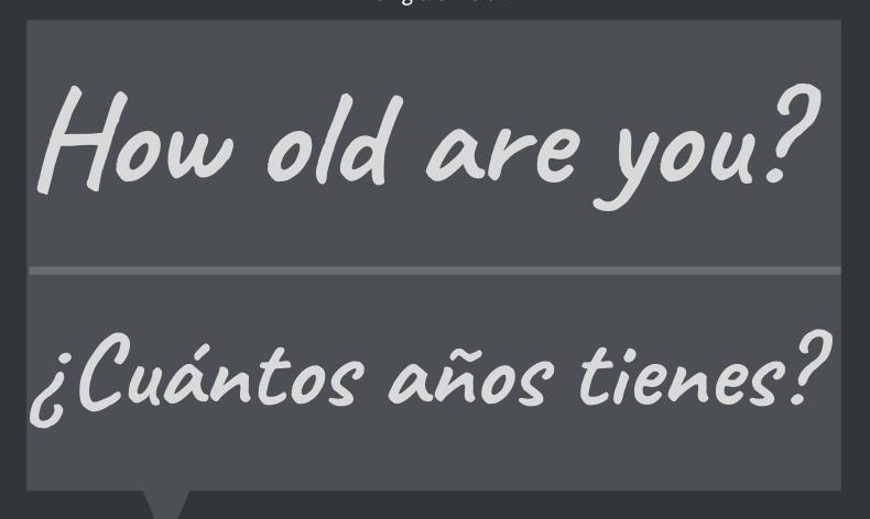 Cuántos años tienes en inglés
